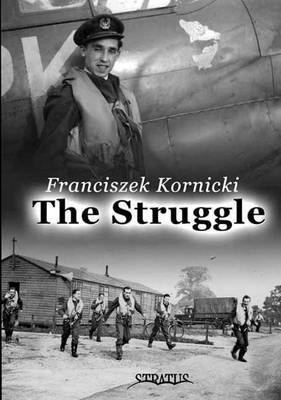 The Struggle: Biography of a Fighter Pilot
