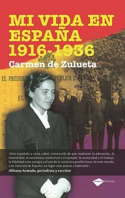Mi Vida En Espana 1916-1936