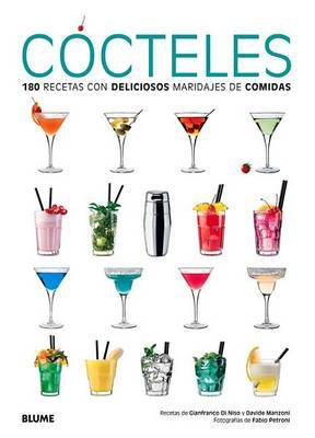 Cocteles: 180 Recetas Con Deliciosos Maridajes de Comidas