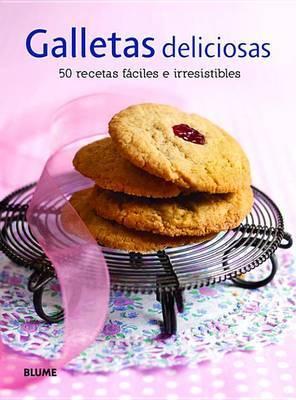 Galletas Deliciosas 50 Recetas Faciles E Irresistibles