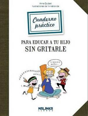Cuaderno Practico Para Educar a Tu Hijo Sin Gritarle