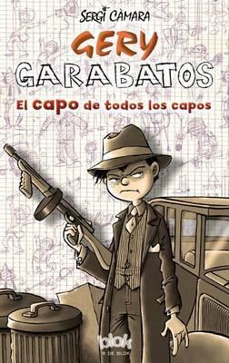 Gery Garabatos: El Capo de Todos los Capos