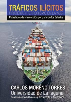 Traficos Ilicitos, Pirateria y Terrorismo En La Mar