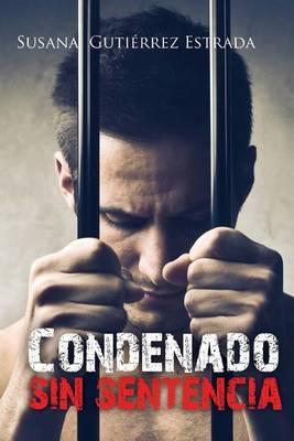 Condenado Sin Sentencia