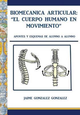 Biomecanica Articular. El Cuerpo Humano En Movimiento
