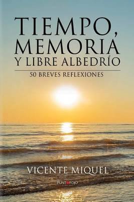 Tiempo, Memoria y Libre Albedrio. 50 Breves Reflexiones