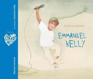 Emmanuel Kelly - !Suena a lo grande! (Emmanuel Kelly - Dream Big!)