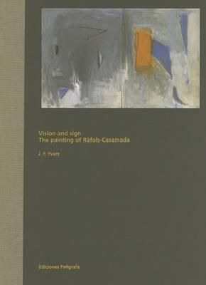 The Paintings of Rafols Casamada: Vision and Sign