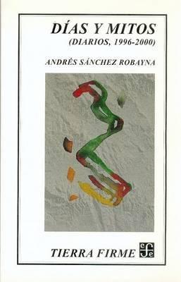 Dias y Mitos: (Diarios, 1996-2000)