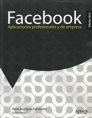 Facebook: Aplicaciones Profesionales y de Empresa