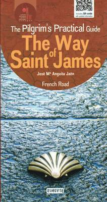 The Way of Saint James: The Pilgrim's Practical Guide: 2014