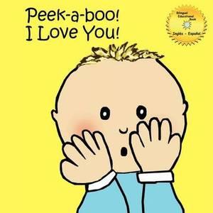 Peek-A-Boo! I Love You!