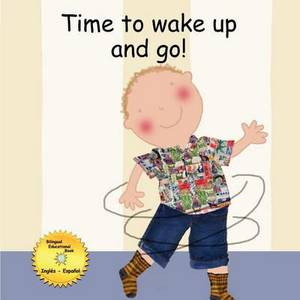 Time to Wake Up and Go!