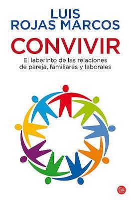 Convivir: El Laberinto de las Relaciones de Pareja, Familiares y Laborales