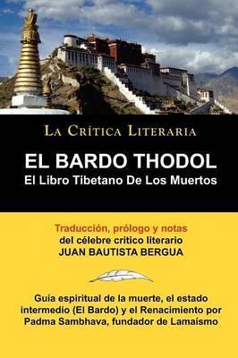 El Bardo Thodol: El Libro Tiberano de Los Muertos, Padma Sambhava, Prologado y Anotado Por Juan B. Bergua