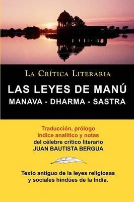 Las Leyes de Manu: Manava Dharma Sastra. La Critica Literaria. Traducido, Prologado y Anotado Por Juan B. Bergua.