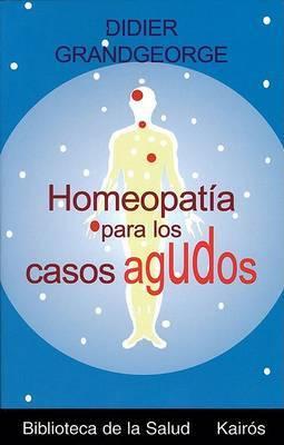 Homeopatia Para los Casos Agudos