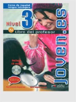 Joven.Es: Libro Del Profesor + Cuaderno De Ejercicios + CD 3