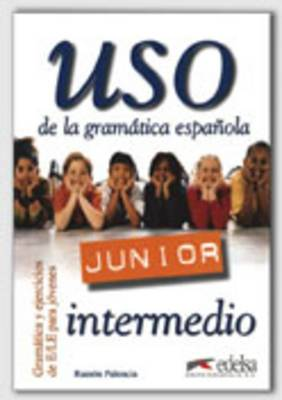 USO De LA Gramatica Espanola - Junior: Guia Didactica