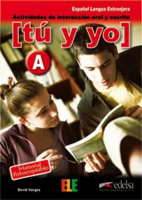 Tu y yo: actividades de interaccion oral y escrita: Level B (B1-B2)