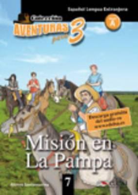Aventuras para 3: Mision en la Pampa + Free audio download (book 7)