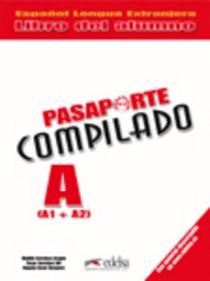Pasaporte: Libro Del Alumno A1 + A2 (Compilado)