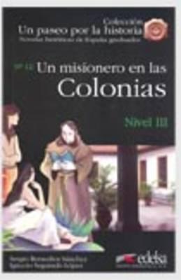 Un paseo por la historia: Un misionero en las Colonias