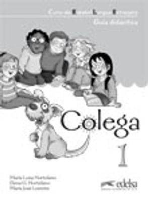 Colega: Guia Didactica (Teacher's Guide in Spanish) 1