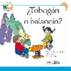 Coleccion Colega lee: Tobogan o balancin? (reader level 1)