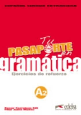 Pasaporte: Tu Pasaporte En Gramatica - Ejercicios De Refuerzo A2