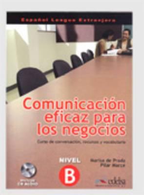 Comunicacion eficaz para los negocios: Libro del alumno + CD