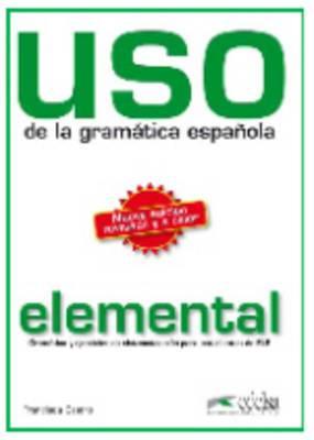 USO De LA Gramatica Espanola: Nivel Elemental - New Edition 2010 (Revised and in Colour)