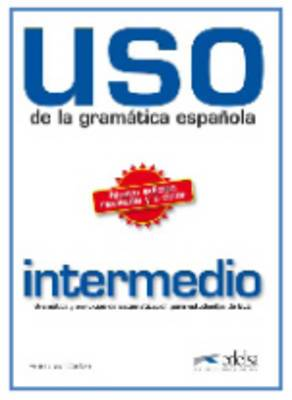 USO De LA Gramatica Espanola: Nivel Intermedio - New Edition 2010 (Revised and in Colour)