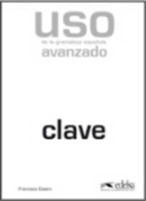 USO De LA Gramatica Espanola: Nivel Avanzado - Clave - New Edition 2011
