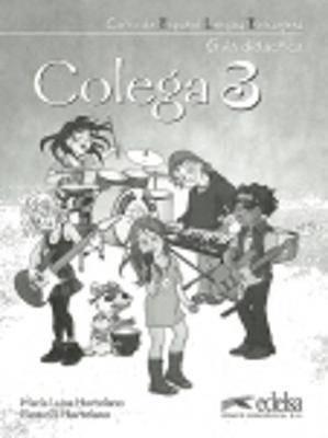 Colega: Guia Didactica 3 (Teacher's Guide in Spanish)