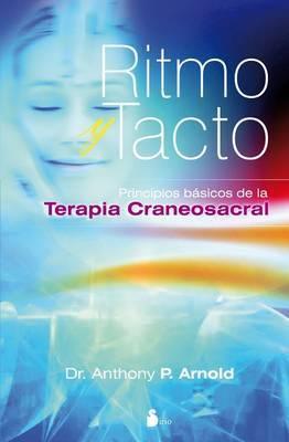 Ritmo y Tacto: Principios Basicos de la Terapia Craneosacral