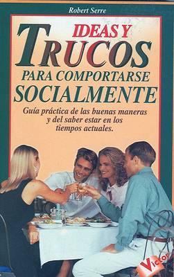 Ideas y Trucos Para Comportarse Socialmente