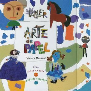 Taller Arte de Papel: Construye Obras de Arte Con Papeles Rasgados