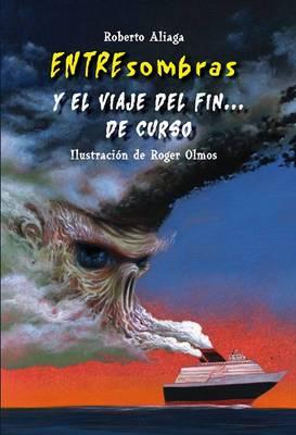 Entresombras y El Viaje del Fin . . . de Curso