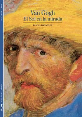Van Gogh: El Sol en la Mirada