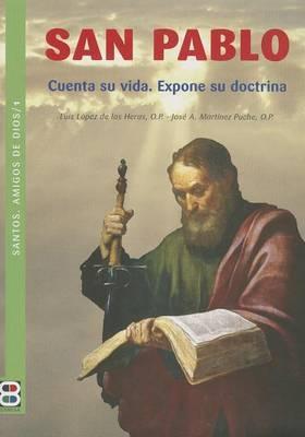 San Pablo: Cuenta Su Vida. Expone Su Doctrina