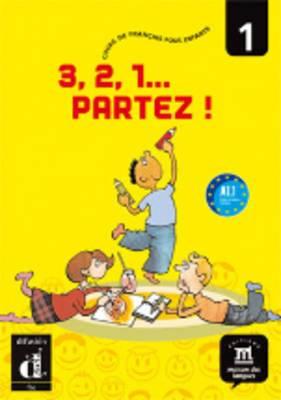 3,2,1 Partez!: Livre De L'Eleve 1 - Nouvelle Edition