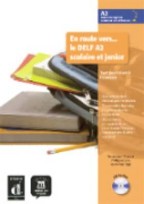 En Route Vers Le Delf Scolaire ET Junior: Livre + CD (A2)