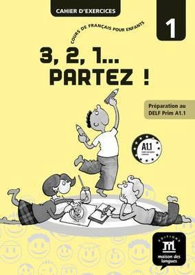 3,2,1 Partez!: Cahier D'Exercices 1