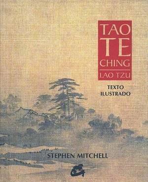 Tao Te Ching: Texto Ilustrado
