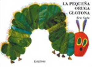 Pequena Oruga Glotona, LA (the Very Hungry Caterpillar)