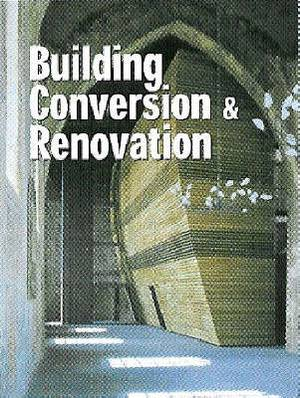 Building Conversion and Renovation