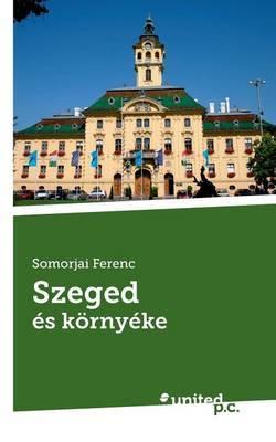 Szeged Es Kornyeke