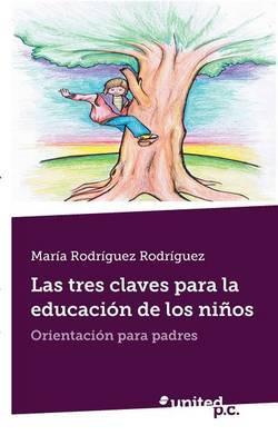 Las Tres Claves Para La Educacion de Los Ninos