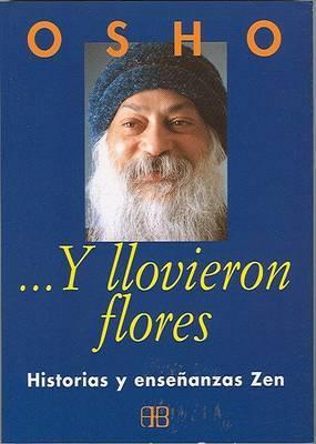 Y Llovieron Flores: Charlas Sobre Historias Zen
